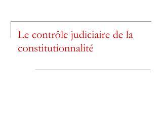 Le contr le judiciaire de la constitutionnalit