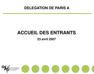 ACCUEIL DES ENTRANTS 23 avril 2007