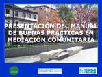 PRESENTACI N DEL MANUAL  DE BUENAS PR CTICAS EN MEDIACI N COMUNITARIA