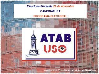 Eleccions Sindicals 29 de novembre CANDIDATURA  PROGRAMA ELECTORAL