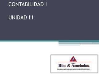 CONTABILIDAD I  UNIDAD III