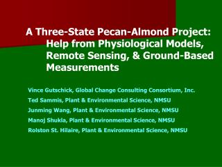 A Three-State Pecan-Almond Project:        Help from Physiological Models,        Remote Sensing,  Ground-Based        M