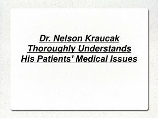 Dr. Nelson Kraucak - Family Practitioner