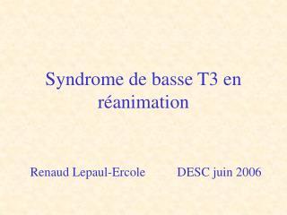 Syndrome de basse T3 en r animation