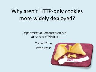 Why aren t HTTP-only cookies more widely deployed
