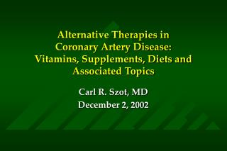 Alternative Therapies in  Coronary Artery Disease: Vitamins, Supplements, Diets and Associated Topics