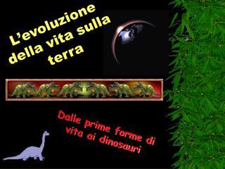 L evoluzione della vita sulla terra