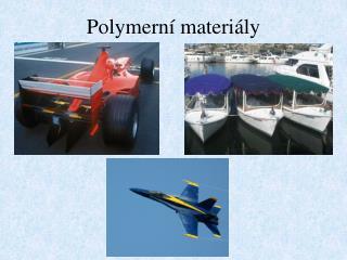 Polymern  materi ly