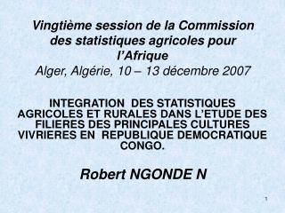 Vingti me session de la Commission des statistiques agricoles pour l Afrique Alger, Alg rie, 10   13 d cembre 2007