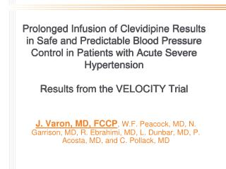 Prolonged Infusion of Clevidipine Results in Safe and Predictable Blood Pressure Control in Patients with Acute Severe H
