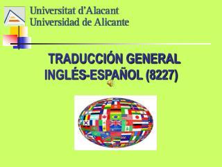 TRADUCCI N GENERAL INGL S-ESPA OL 8227