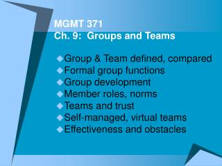 MGMT 371 Ch. 9:  Groups and Teams