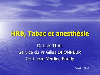 HRB, Tabac et anesth sie