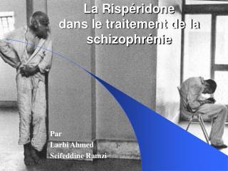 La Risp ridone dans le traitement de la schizophr nie