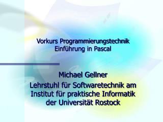 Vorkurs Programmierungstechnik Einf hrung in Pascal