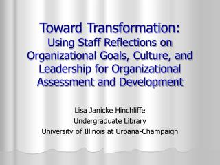 Toward Transformation: Using Staff Reflections on Organizational Goals, Culture, and Leadership for Organizational Asses