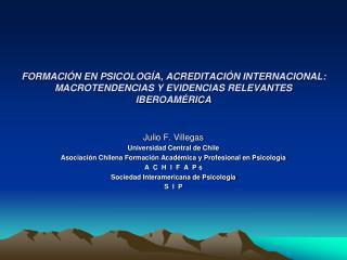 FORMACI N EN PSICOLOG A, ACREDITACI N INTERNACIONAL: MACROTENDENCIAS Y EVIDENCIAS RELEVANTES IBEROAM RICA