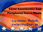 Local Anesthetics And Peripheral Nerve Block