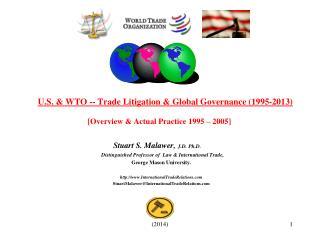 U.S.  WTO -- Trade Litigation  Global Governance 1995-2012