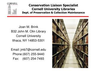 Conservation Liaison Specialist Cornell University Libraries Dept. of Preservation  Collection Maintenance