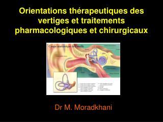 Orientations th rapeutiques des vertiges et traitements pharmacologiques et chirurgicaux