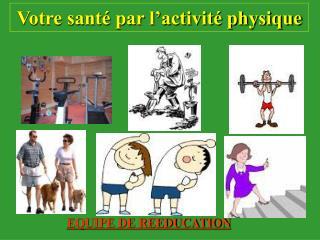 Votre sant  par l activit  physique