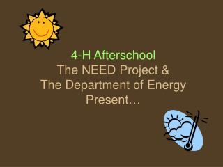 4-H Afterschool The NEED Project   The Department of Energy Present