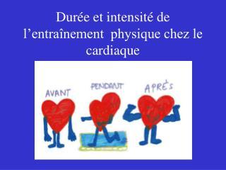 Dur e et intensit  de l entra nement  physique chez le cardiaque