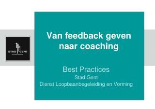 Van feedback geven  naar coaching