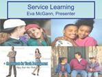 Service Learning Eva McGann, Presenter