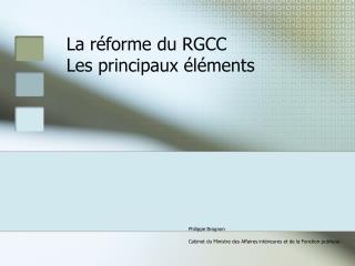La r forme du RGCC Les principaux  l ments