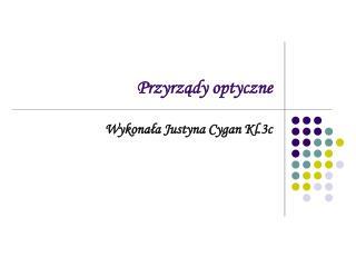 Przyrzady optyczne