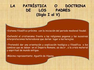 LA     PATR STICA     O     DOCTRINA  DE     LOS      PADRES Siglo I al V
