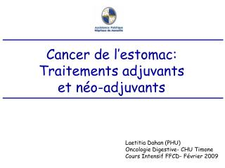 Cancer de l estomac: Traitements adjuvants  et n o-adjuvants