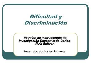 Dificultad y Discriminaci n