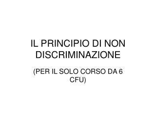 IL PRINCIPIO DI NON DISCRIMINAZIONE