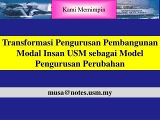 Transformasi Pengurusan Pembangunan Modal Insan USM sebagai Model Pengurusan Perubahan