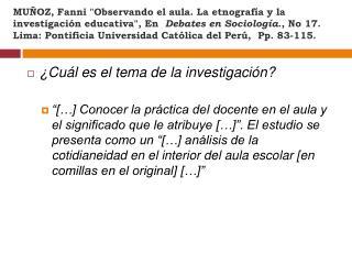 MU OZ, Fanni Observando el aula. La etnograf a y la investigaci n educativa, En  Debates en Sociolog a., No 17. Lima: Po