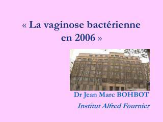 La vaginose bact rienne  en 2006
