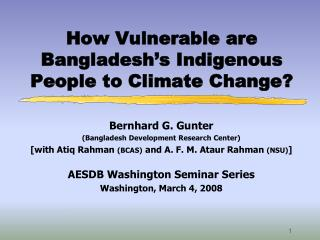 How Vulnerable are Bangladesh s Indigenous People to Climate Change