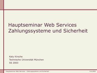 Hauptseminar Web Services Zahlungssysteme und Sicherheit