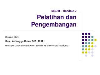MSDM   Handout 7   Pelatihan dan Pengembangan