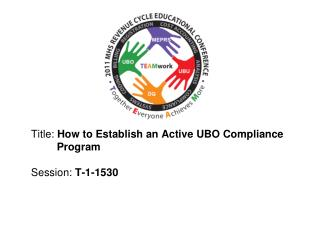 Title: How to Establish an Active UBO Compliance      Program  Session: T-1-1530