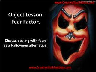 Object Lesson: Fear Factors
