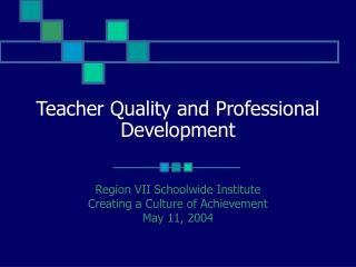 Teacher Quality and Professional Development