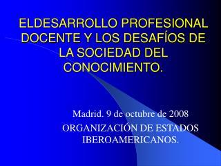 ELDESARROLLO PROFESIONAL DOCENTE Y LOS DESAF OS DE LA SOCIEDAD DEL CONOCIMIENTO.