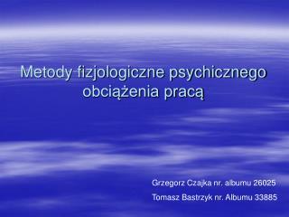 Metody fizjologiczne psychicznego obciazenia praca