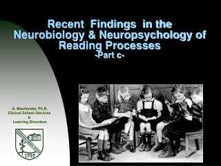 Recent  Findings  in the Neurobiology  Neuropsychology of Reading Processes -Part c-