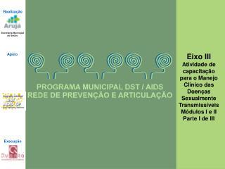 Rede de Preven  o e Comunica  o   do Programa Municipal   DST