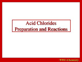 Acid Chlorides Preparation and Reactions